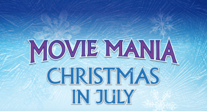 Movie Mania Christmas in July