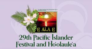 29th Pacific Islander Festival & Ho'olaule'a 2021